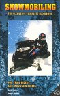 Snowmobiling : The Sledders Complete...  Guide to Snowmobiling